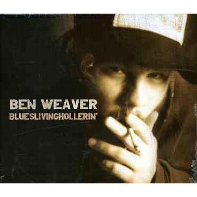 Ben Weaver BLUESLIVINGHOLLERIN CD
