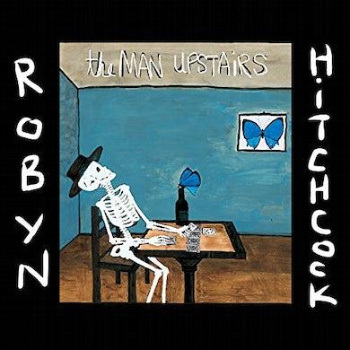 Robyn Hitchcock MAN UPSTAIRS CD
