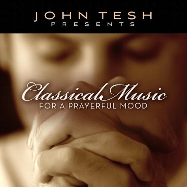 John Tesh CLASSICAL MUSIC FOR A PRAYERFUL MOOD CD