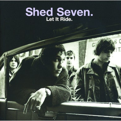 Shed Seven LET IT RIDE CD