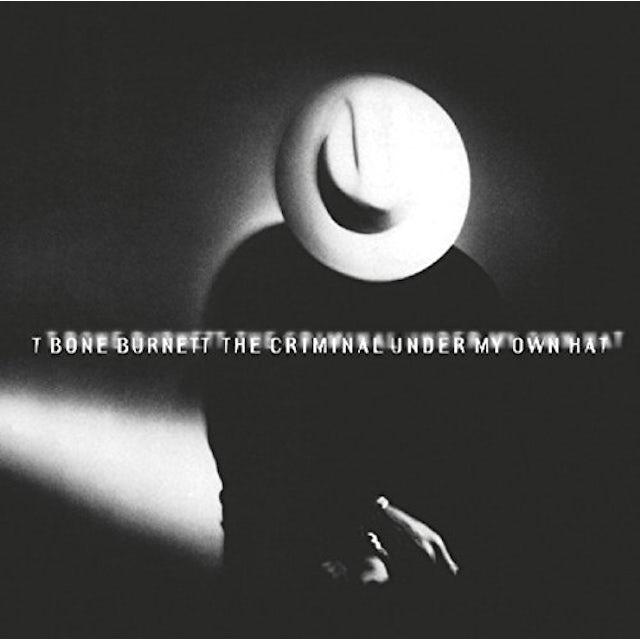 T-Bone Burnett CRIMINAL UNDER MY OWN HAT CD