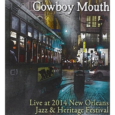 Cowboy Mouth LIVE AT JAZZ FEST 2014 CD