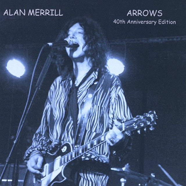 Alan Merrill ARROWS 40TH ANNIVERSARY EDITION CD