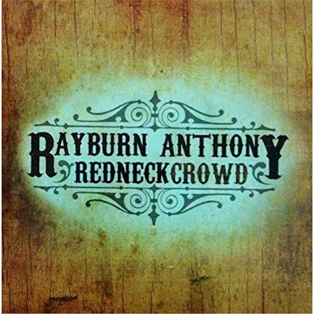 Rayburn Anthony REDNECK CROWD CD