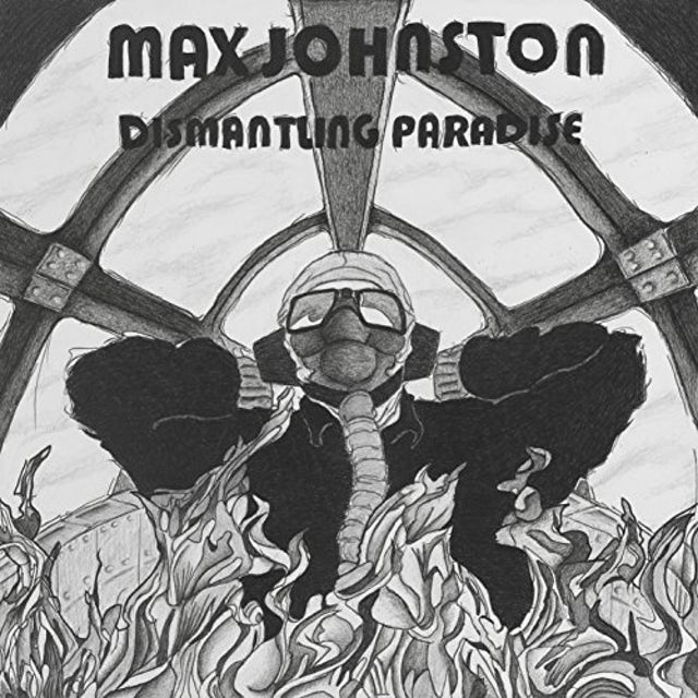 Max Johnston DISMANTLING PARADISE CD