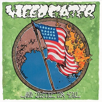 Weedeater & JUSTICE FOR Y'ALL Vinyl Record