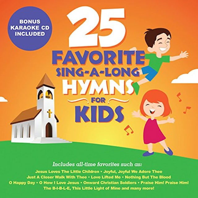 Songtime Kids 25 FAVORITE SING-A-LONG HYMNS FOR KIDS CD