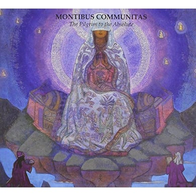 Montibus Communitas PILGRIM TO THE ABSOLUTE CD