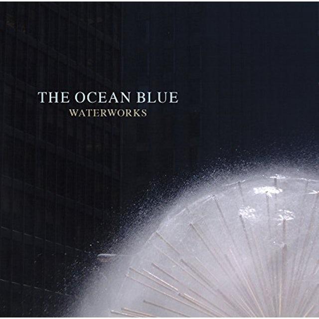 The Ocean Blue WATERWORKS CD