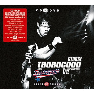 George Thorogood & The Destroyers 30TH ANNIVERSARY TOUR CD