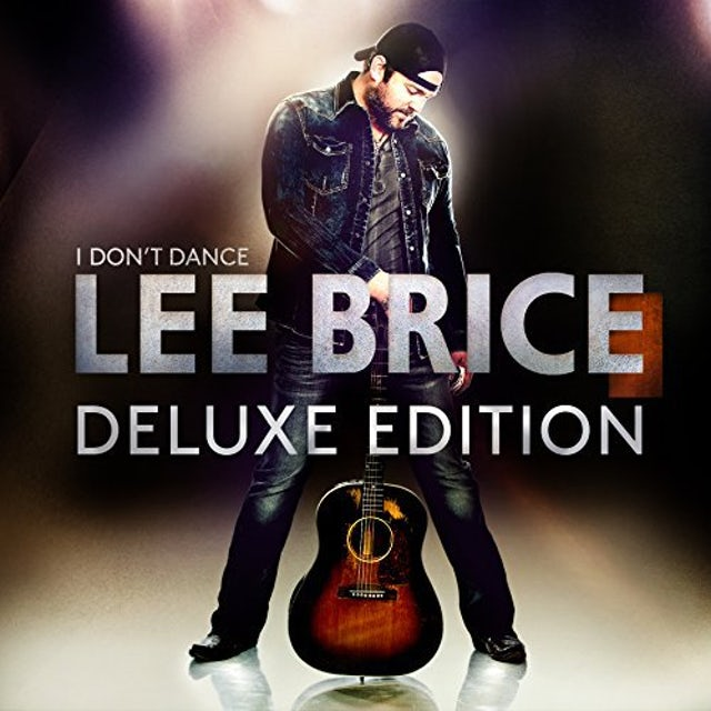 Lee Brice I DON'T DANCE Vinyl Record - 180 Gram Pressing, Deluxe Edition, Digital Download Included