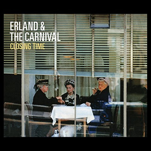 Erland & The Carnival CLOSING TIME Vinyl Record