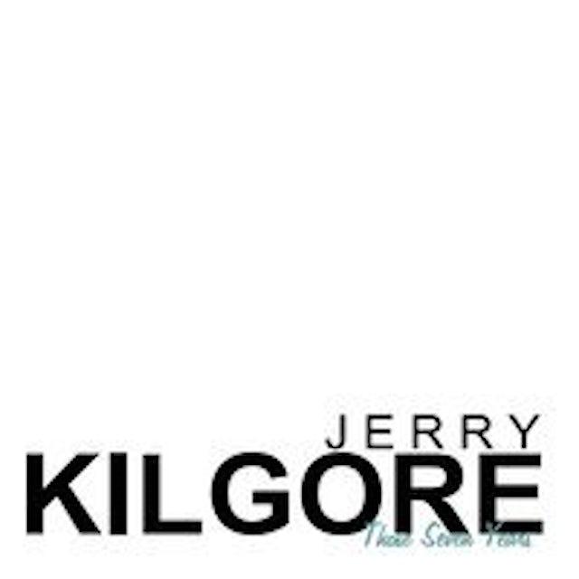 Jerry Kilgore THOSE SEVEN YEARS CD