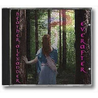 Heather Alexander EVERAFTER CD