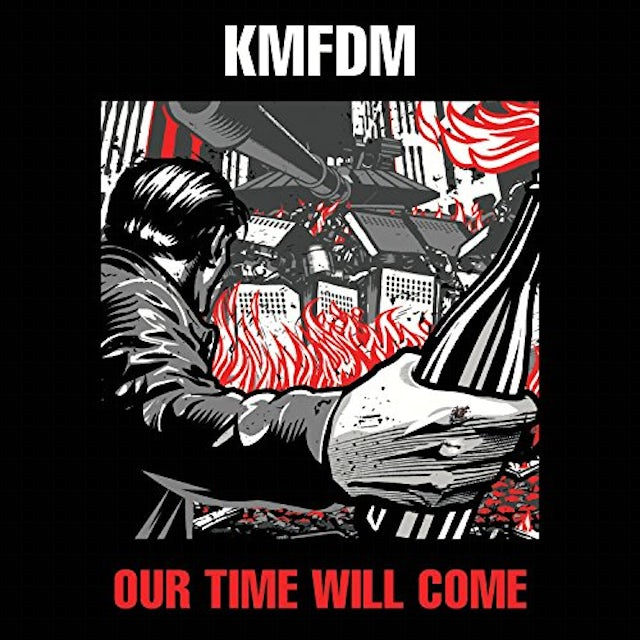 Kmfdm OUR TIME WILL COME Vinyl Record
