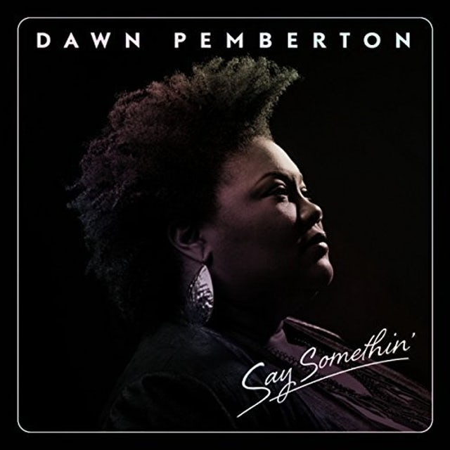 DAWN PEMBERTON SAY SOMETHIN' Vinyl Record