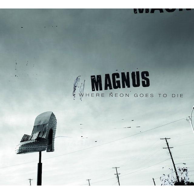 MAGNUS WHERE NEON GOES TO DIE (HK) Vinyl Record