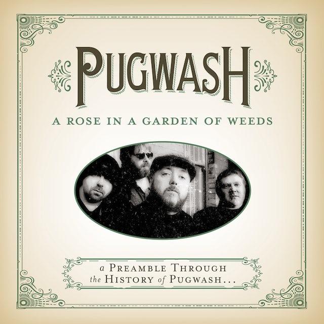 Pugwash ROSE IN A GARDEN OF WEEDS: A PREAMBLE THROUGH CD