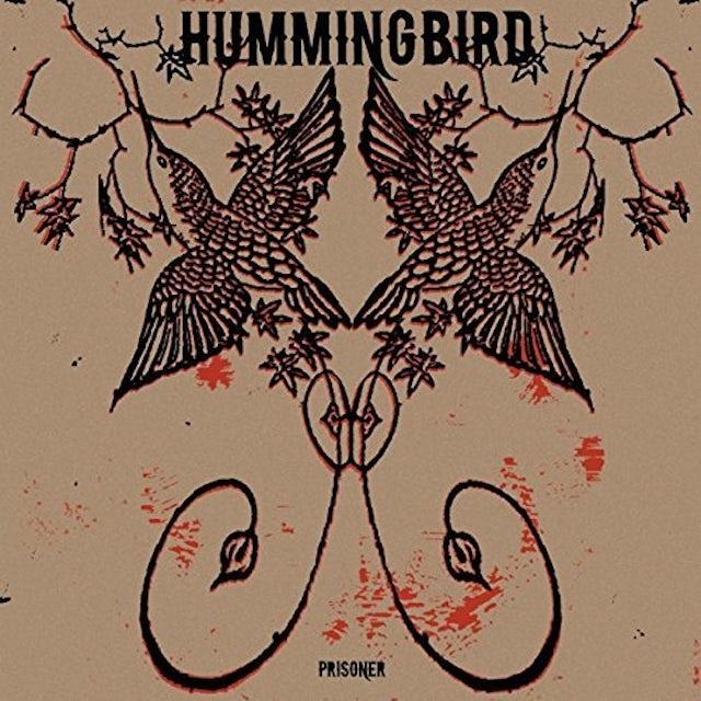 HUMMINGBIRD PRISONER Vinyl Record
