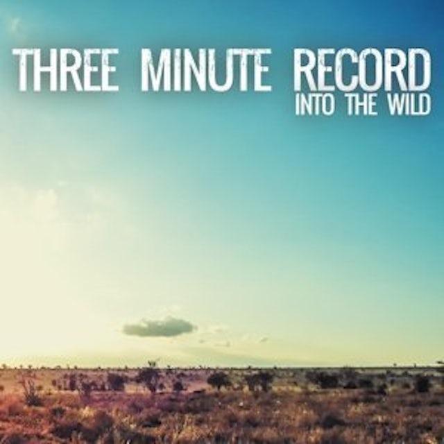 THREE MINUTE RECORD INTO THE WILD Vinyl Record