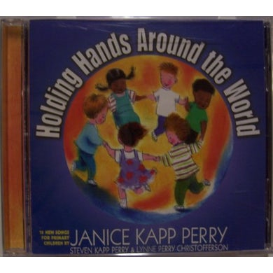 Janice Kapp Perry HOLDING HANDS AROUND THE WORLD CD