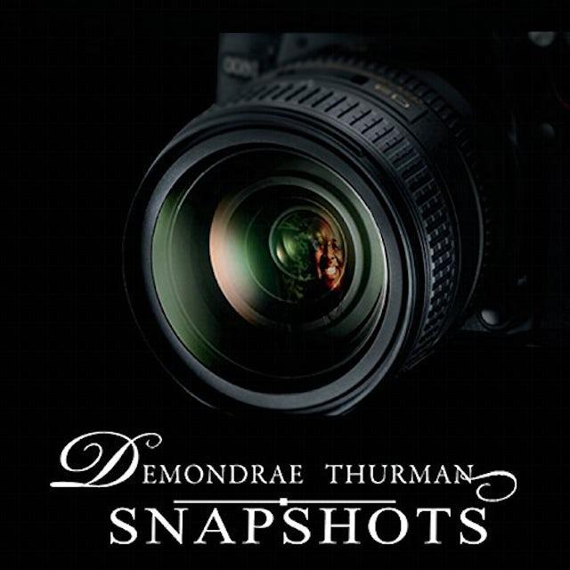 Demondrae Thurman SNAPSHOTS: SPIRIT OF COLLABORATION CD