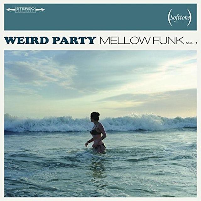 WEIRD PARTY MELLOW FUNK 1 Vinyl Record