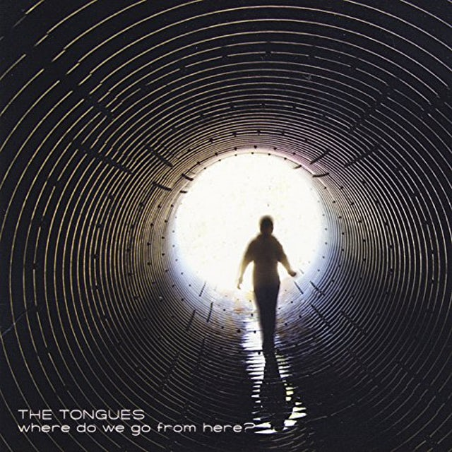 Tongues WHERE DO WE GO FROM HERE CD
