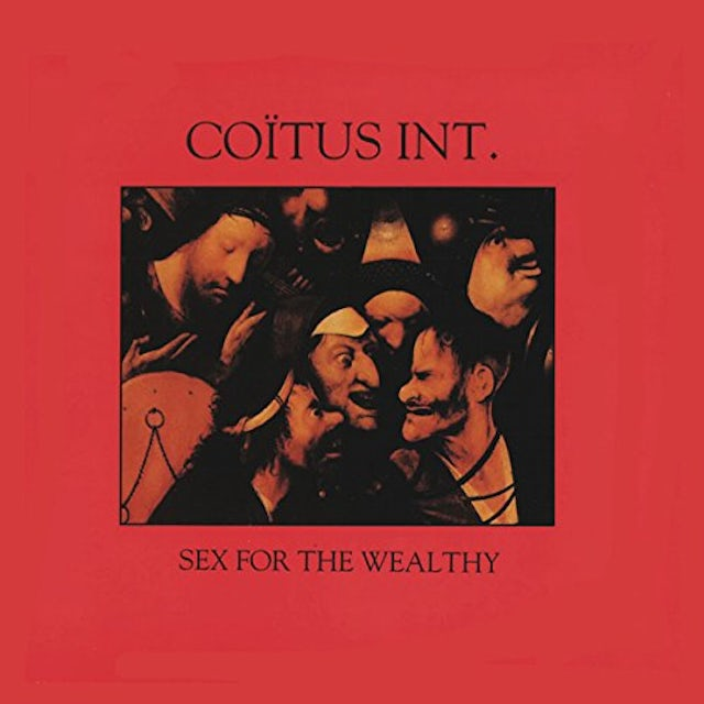 COITUS INT. SEX FOR THE WEALTHY Vinyl Record