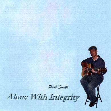 Paul Smith ALONE WITH INTEGRITY CD