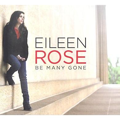 Eileen Rose BE MANY GONE CD