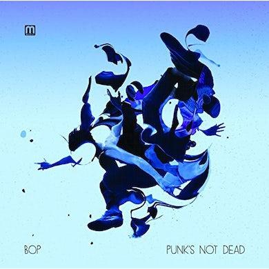 Bop PUNK'S NOT DEAD Vinyl Record - Holland Release