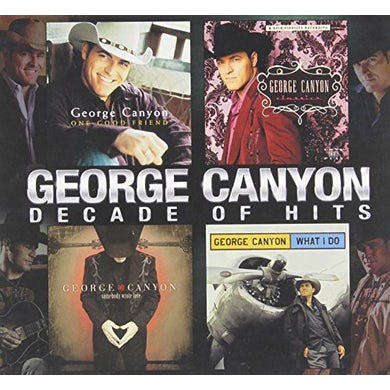 George Canyon DECADE OF HITS CD