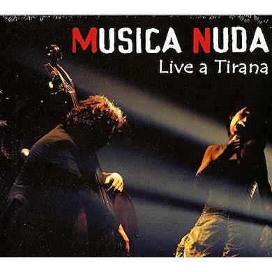 Musica Nuda LIVE A TIRANA CD