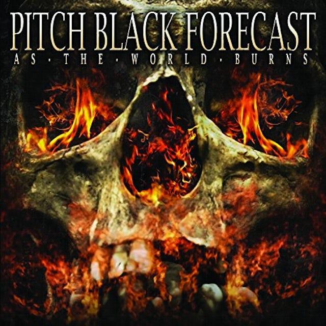 PITCH BLACK FORECAST AS THE WORLD BURNS Vinyl Record