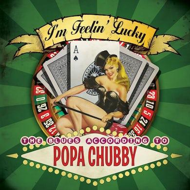 Popa Chubby I'M FEELIN LUCKY CD