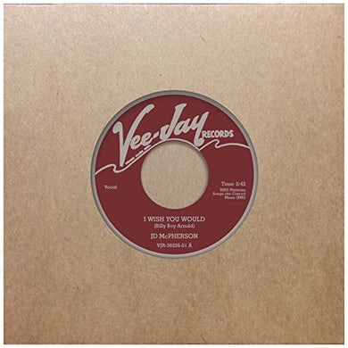 JD Mcpherson I WISH YOU WOULD / STEAL AWAY Vinyl Record