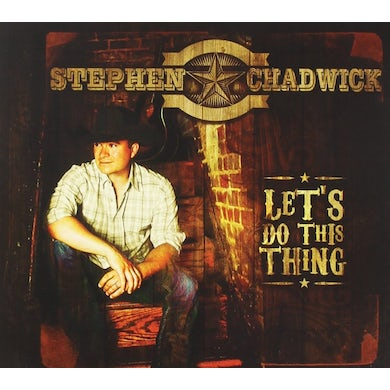 Stephen Chadwick LET'S DO THIS THING CD