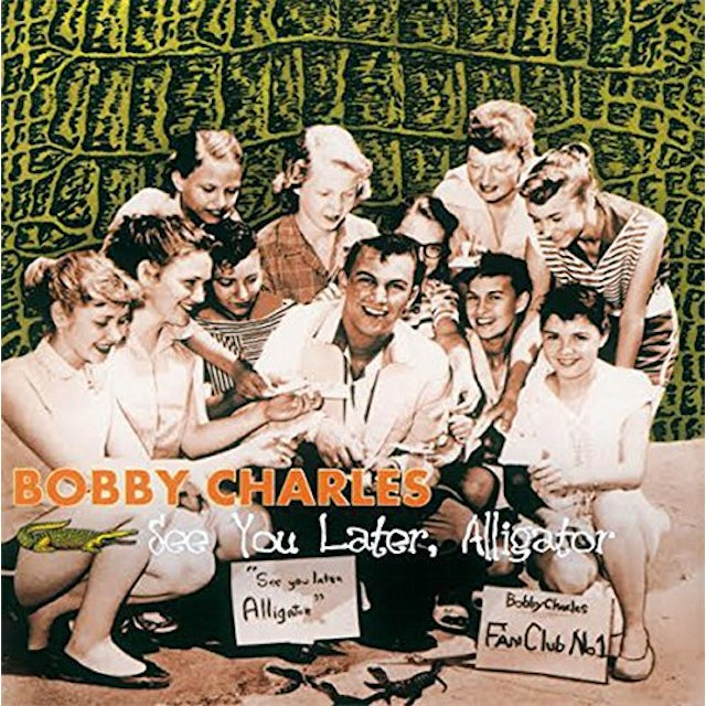Bobby Charles SEE YOU LATER ALLIGATOR Vinyl Record