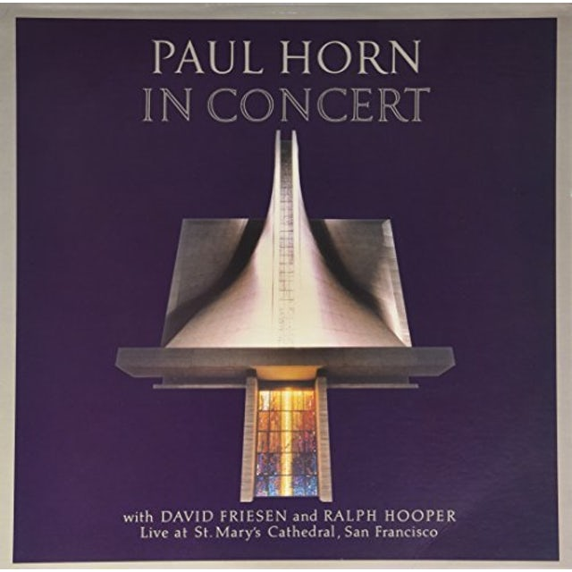 Paul Horn IN CONCERT: ST. MARYS CATHEDRAL (S.F) Vinyl Record