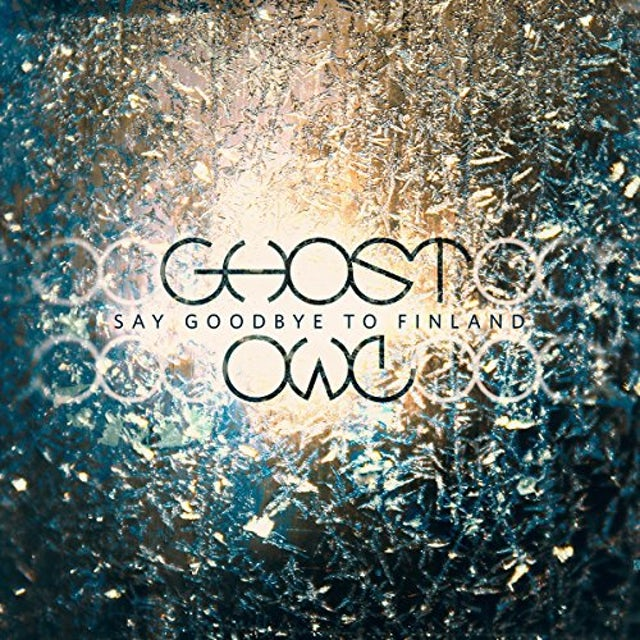 GHOST OWL SAY GOODBYE TO FINLAND Vinyl Record