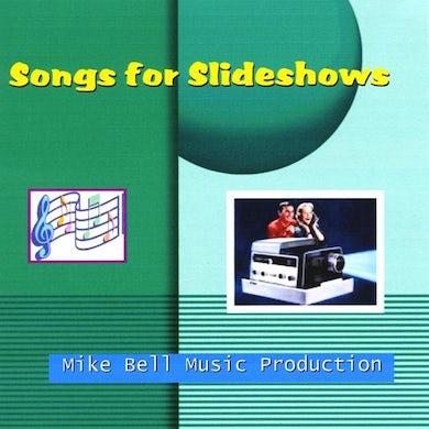 Mike Bell SONGS FOR SLIDESHOWS CD