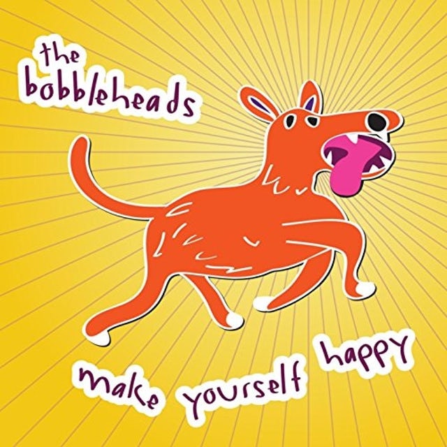 BOBBLEHEADS MAKE YOURSELF HAPPY Vinyl Record