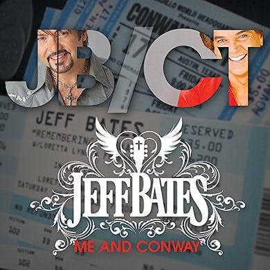 Jeff Bates ME & CONWAY CD