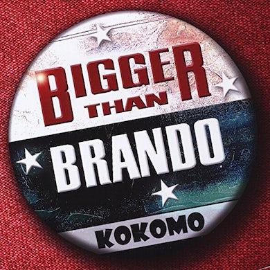 Kokomo BIGGER THAN BRANDO CD
