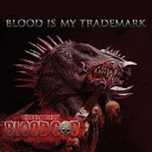 BLOOD GOD BLOOD IS MY TRADEMARK CD