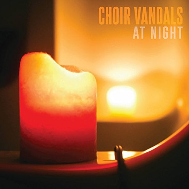 CHOIR VANDALS AT NIGHT Vinyl Record
