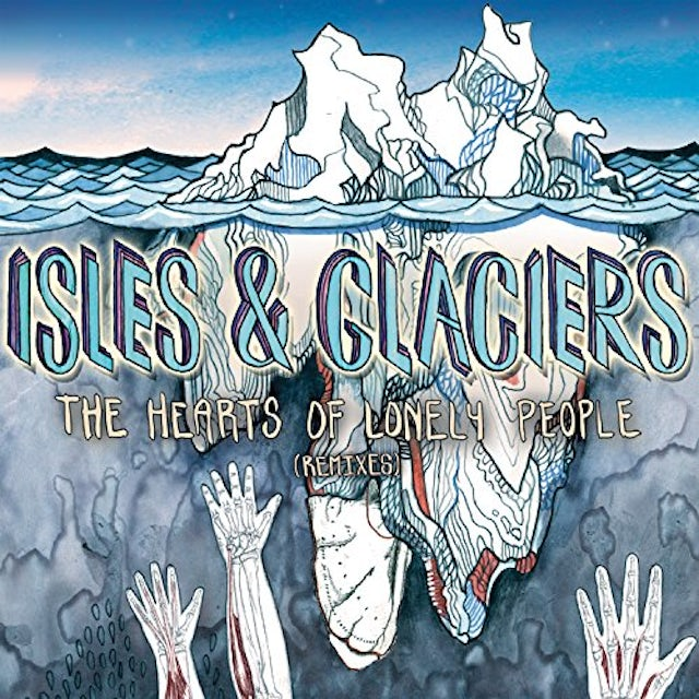 Isles & Glaciers HEARTS OF LONELY PEOPLE Vinyl Record