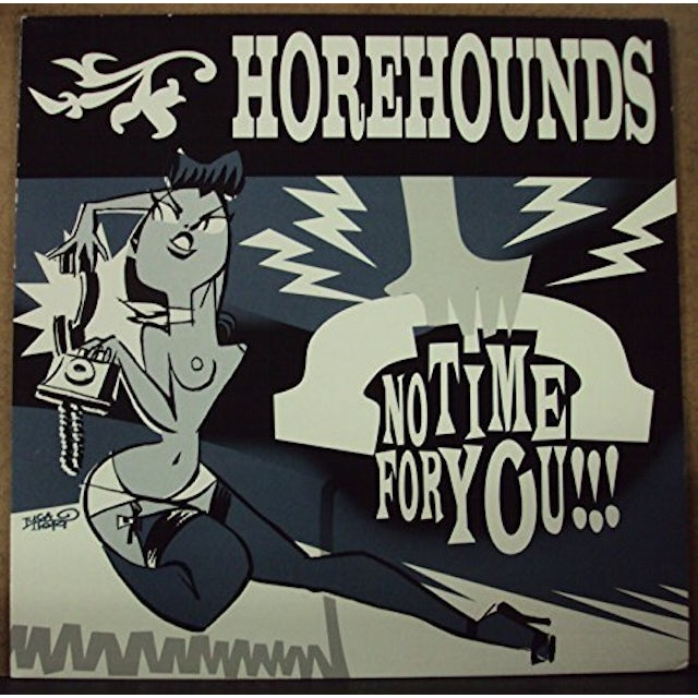 HOREHOUNDS NO TIME FOR YOU Vinyl Record - UK Release