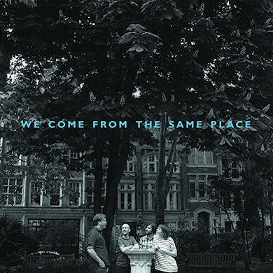 WE COME FROM THE SAME PLACE Vinyl Record